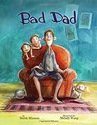 Bad Dad by Derek Munson