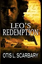Leo's redemption by Otis L. Scarbary