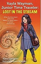 Kayla Wayman, Teen Time Traveler: Lost in…