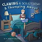 Clawing & Scratching & Thumping about by M.…