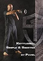 Kettlebell Simple & Sinister by Pavel…
