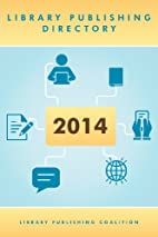 Library Publishing Directory 2014 by Sarah…