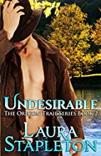 Undesirable (The Oregon Trail Series) by…