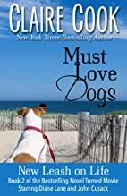 Must Love Dogs: New Leash on Life (Volume 2)…