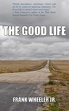 The Good Life by Frank Wheeler Jr.