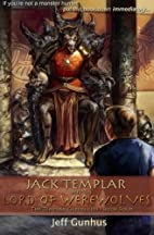 Jack Templar And The Lord Of The Werewolves…