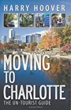 Moving to Charlotte: The Un-Tourist Guide by…