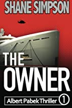 The Owner (Albert Pabek Thriller) by Shane…