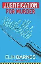 Justification for Murder by Elin Barnes