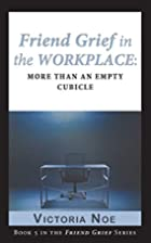 Friend Grief in the Workplace: More Than an…