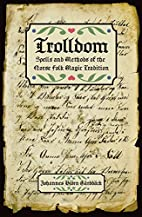 Trolldom: Spells and Methods of the Norse…