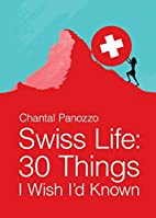 Swiss Life: 30 Things I Wish I'd Known…