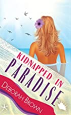 Kidnapped in Paradise (Paradise Series)…