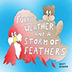 Furry Weather and a Storm of Feathers by…