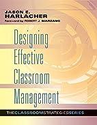 Designing Effective Classroom Management…