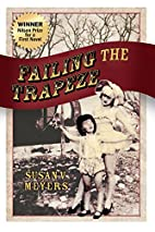 Failing the Trapeze by Susan Meyers