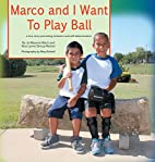 Marco and I Want To Play Ball by Jo Meserve…