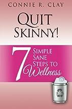 Quit Skinny!: 7 Simple, Sane Steps to…
