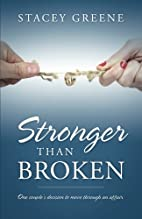 Stronger Than Broken by Stacey Greene