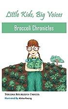 Broccoli Chronicles by Taneeka…