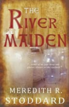 The River Maiden (Once and Future) by…
