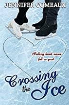 Crossing the Ice by Jennifer Comeaux