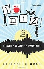 Yo Miz! by Elizabeth Rose