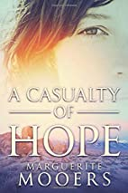 A Casualty of Hope by Marguerite Mooers