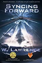 Syncing Forward by W Lawrence