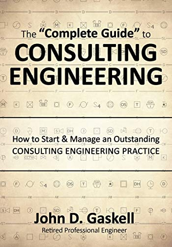 the-complete-guide-to-consulting-engineering-how-to-start-manage-an-outstanding-consulting-engineering-practice