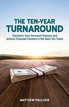 The Ten-Year Turnaround: Transform Your…