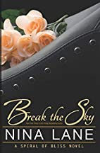Break the Sky by Nina Lane