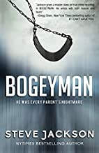 Bogeyman: He Was Every Parent's Nightmare by…