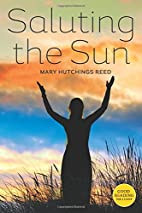 Saluting the Sun by Mary Hutchings Reed
