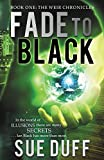 Fade to Black: Book One: The Weir Chronicles…