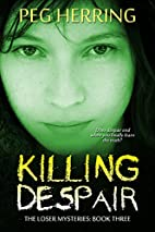 Killing Despair: The Loser Mysteries - Book…
