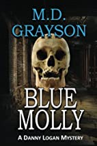 Blue Molly by M. D. Grayson