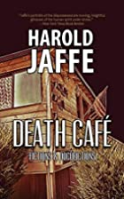 Death Cafe by Harold Jaffe