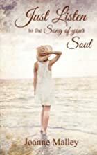 Just Listen: to the song of your soul by…