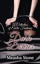 Dark Desires by Measha stone