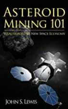 Asteroid Mining 101: Wealth for the New…