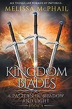 Kingdom Blades by Melissa McPhail