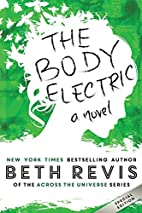 The Body Electric: Special Edition by Beth…