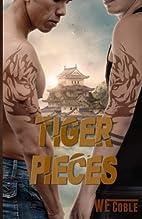 Tiger Pieces by W. E. Coble