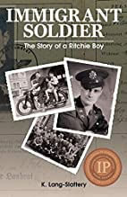 Immigrant Soldier: The Story of a Ritchie…