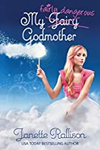 My Fairly Dangerous Godmother by Janette…