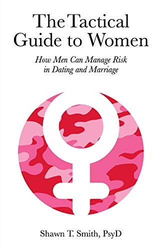 the-tactical-guide-to-women-how-men-can-manage-risk-in-dating-and-marriage