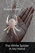 The White Spider in My Hand : poems by Sonja…