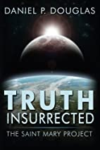 Truth Insurrected: The Saint Mary Project by…
