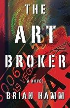 The Art Broker by Brian Hamm